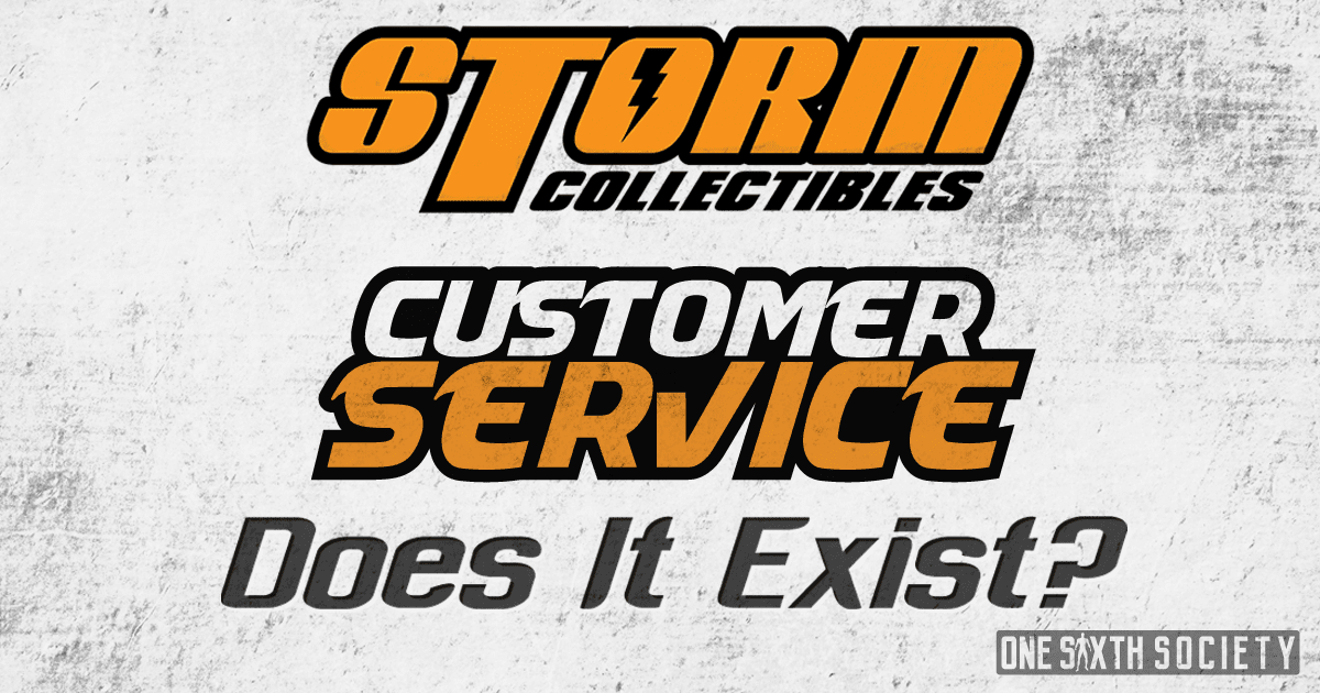 Storm Collectibles Customer Service – Does it Exist?