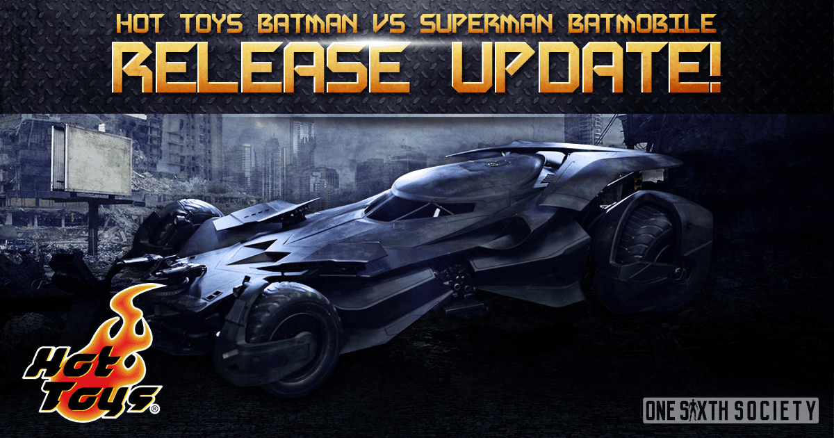 Hot Toys Batman vs Superman Batmobile – Release Update