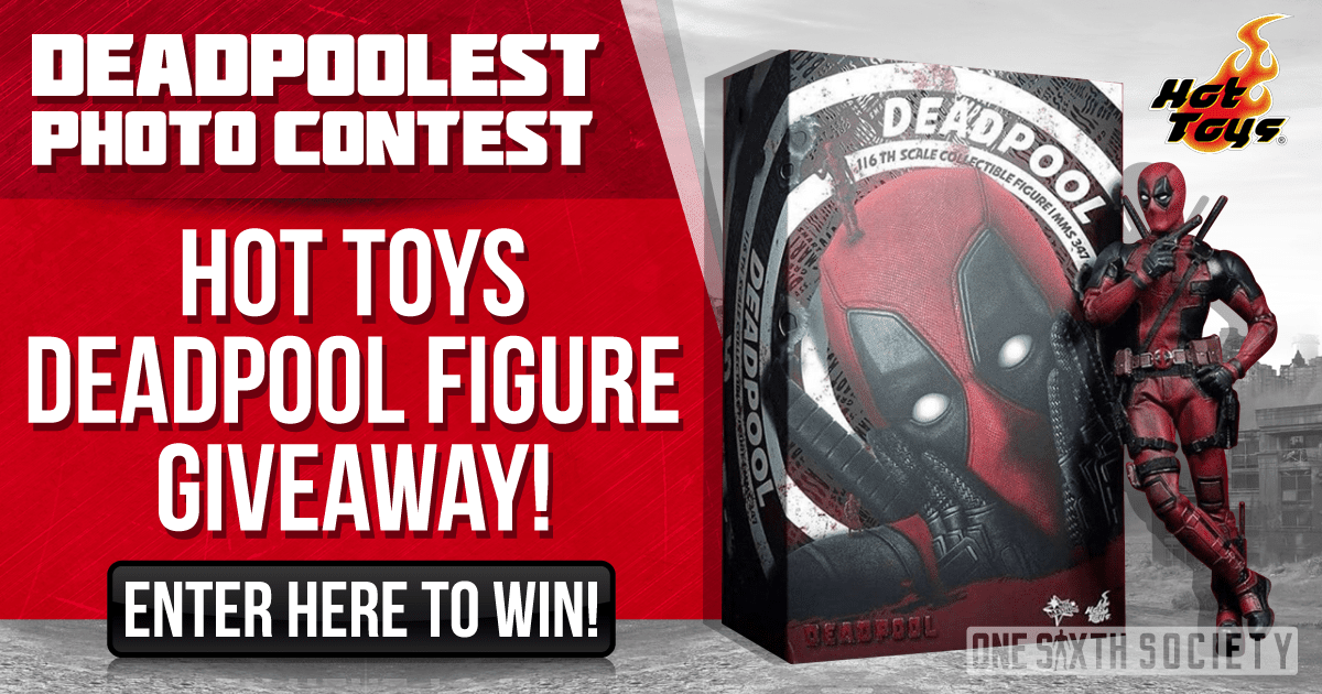 Check out our new contest! Were giving away a hot toys dead pool figure!