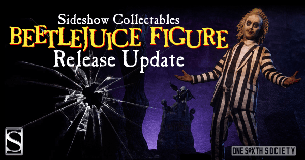 Sideshow Collectibles Beetlejuice Figure Updates