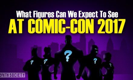 Predictions for New Figures at Comic-Con 2017