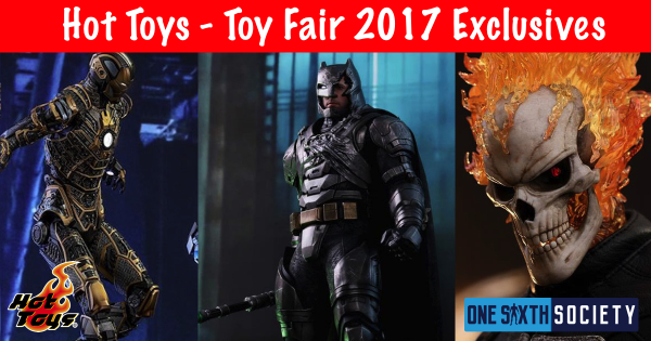 Hot Toys – Toy Fair 2017 Exclusive Figures