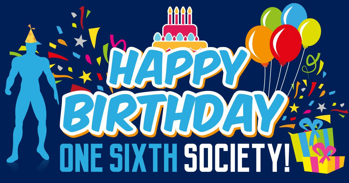 Happy Birthday One Sixth Society!