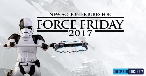 Force Friday 2017: New Action Figures Revealed